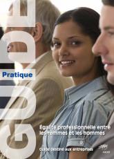 Guide pratique destiné aux entreprises : L'égalité profesionnelle entre les femmes et les hommes
