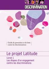 Le projet Latitude : Livret 1 Les étapes d'un engagements contre les discriminations