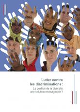 Lutter contre les discriminations : la gestion de la diversité, une solution envisageable ?