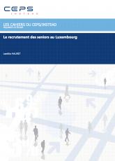 Les cahiers du CEPS/INSTEAD : Le recrutement des séniors au Luxembourg