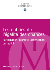 Les oubliés de l'égalité des chances : Participation, pluralité, assimilation ou repli?